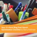 Your 21-Point Blog Post Search Optimization Checklist