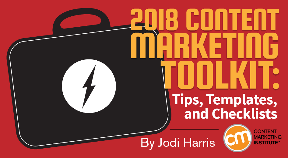 2018 Content Marketing Toolkit: Tips, Templates, and