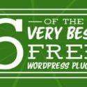 Six of the Very Best Free WordPress Plugins