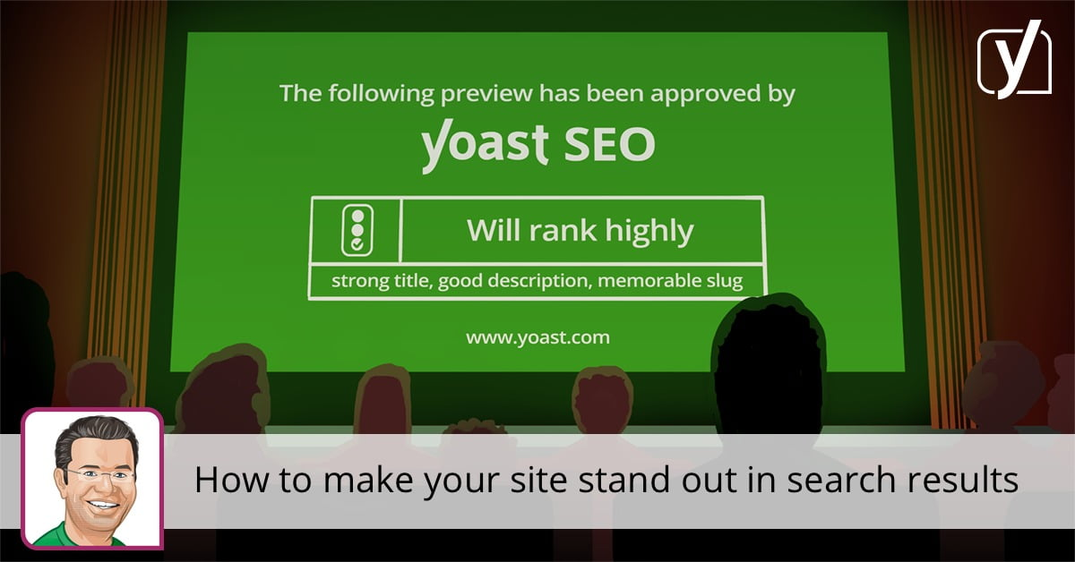 How to make your site stand out in search results • Yoast