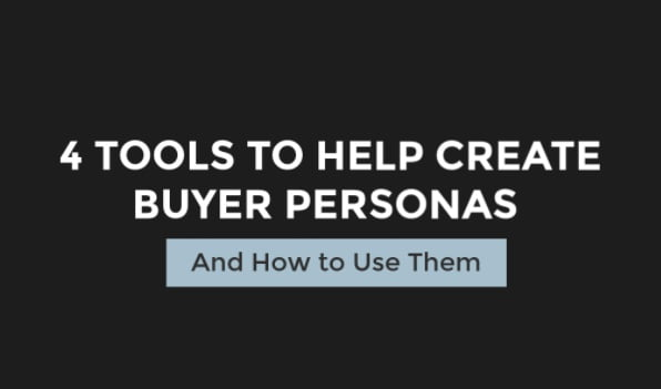 4 Tools for Creating Buyer Personas and How To Use Them [Infographic]