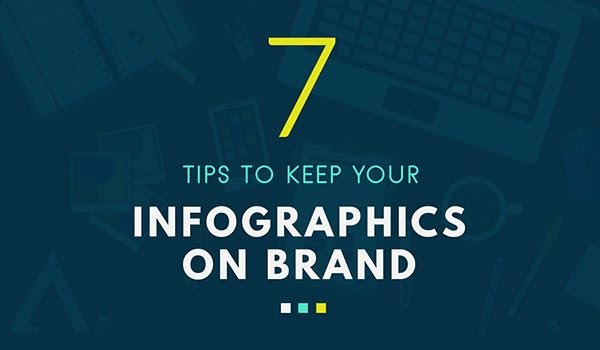7 Infographic Design Tips to Maintain the Look and Feel of Your Brand [Infographic]