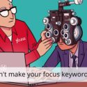 Don't make your focus keywords too long • Yoast