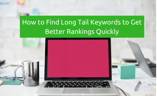 The Beginner's Guide to Long Tail Keyword Research In 2018