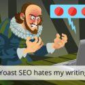 """""""Yoast SEO hates my writing style!"""" • Yoast"""