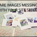 Are Images Messing with Your Site Speed?