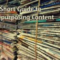 A Short Guide to Repurposing Content