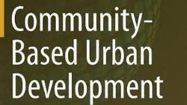 Community-Based Urban Development: Evolving Urban Paradigms in Singapore and Seo
