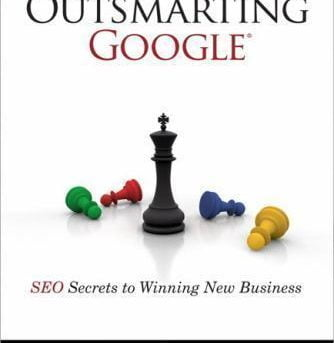 Outsmarting Google: SEO Secrets to Winning New Business (Que Biz-Tech)-ExLibrary