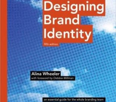 Designing Brand Identity: An Essential Guide for the Whole Branding Team.