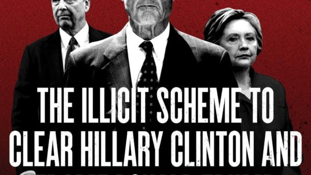 The Russia Hoax: The Illicit Scheme To Clear Hillary Clinton And Frame Donald Tr