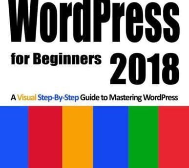 WordPress for Beginners 2018: Subtitle What's by Dr. Andy Williams (Paperback)