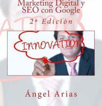 Marketing Digital y SEO con Google : 2ª Edición by Ángel Arias (2015, Paperback)