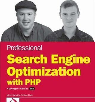 Professional Search Engine Optimization with PHP : A Developer's Guide to SEO