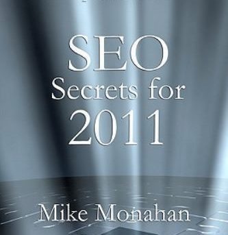 Search Engine Optimization : SEO Secrets For 2011 by Mike Monahan (2010,...