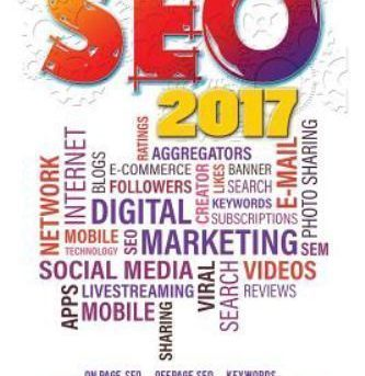 Seo 2017: Search Engine Optimization for 2017. On Page SEO, Off Page SEO, Keywo
