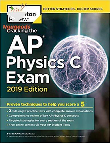 Cracking The Ap Physics C Exam, 2019 Edition: Practice Tests  Proven Techniques