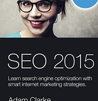 SEARCH ENGINE OPTIMIZATION 2015: LEARN SEO WITH SMART INTERNET By Adam Mint