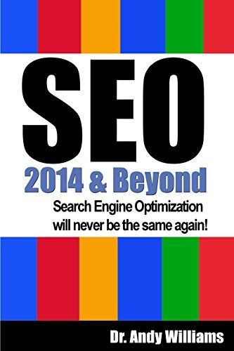SEO 2014 & BEYOND: SEARCH ENGINE OPTIMIZATION WILL NEVER BE SAME By Andy NEW