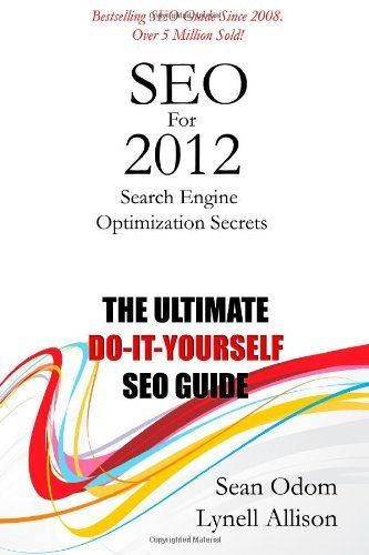 SEO FOR 2012: SEARCH ENGINE OPTIMIZATION SECRETS By Lynell Allison **Excellent**