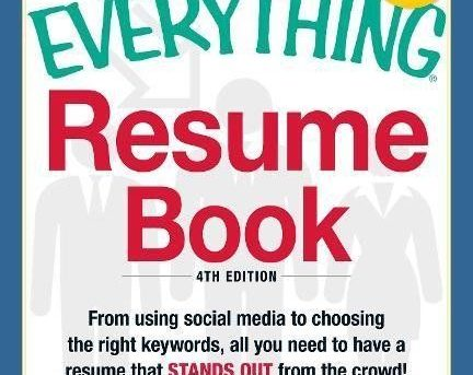 The Everything Resume Book: From Using Social Media to Choosing the Right Keywor