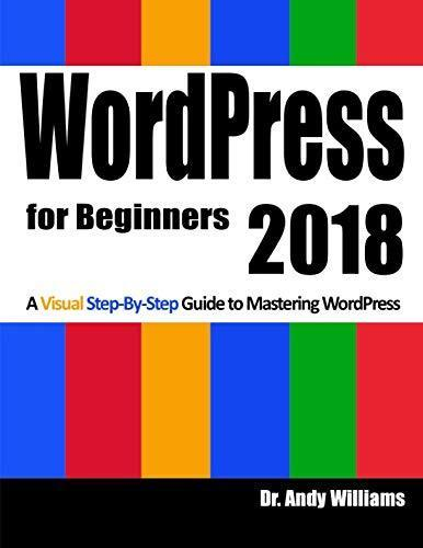 WordPress for Beginners 2018: Subtitle What's this? A Visual Step-by-Step Guide