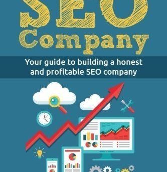 How to Run Your Own SEO Company: Your guide to building a honest and profitable