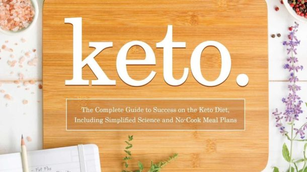 Keto: The Complete Guide To Success On The Ketogenic Diet, Including Simplified