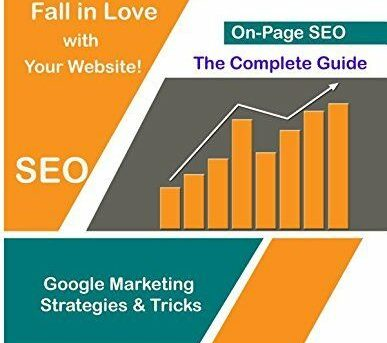 On-Page SEO: How to Make Google Fall in Love with Your Website: Google Marketing