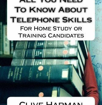 All You Need To Know About Telephone Skills: For Home Study or Training Candidat