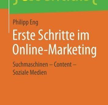 Erste Schritte im Online-Marketing: Suchmaschinen – Content – Soziale Medien (es
