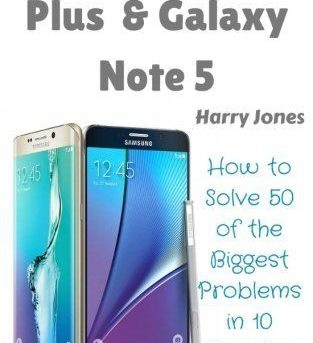 Galaxy S6 Edge Plus  & Galaxy Note 5: How to Solve 50 of the Biggest Smartphone