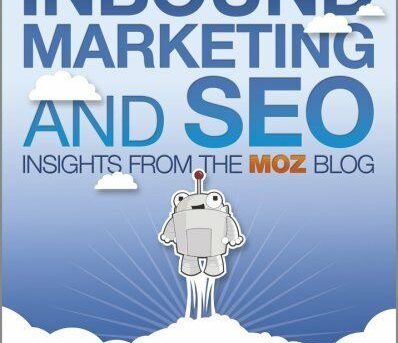 Inbound Marketing and SEO : Insights from the Moz Blog by Rand Fishkin and...