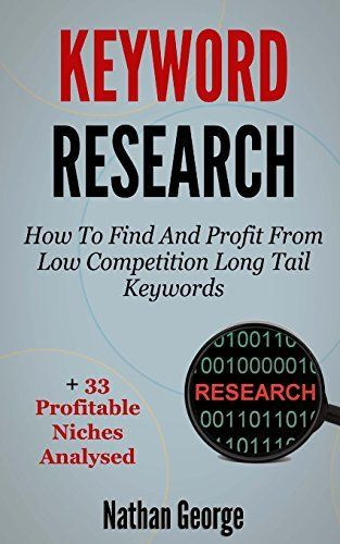 Keyword Research: How To Find And Profit From Low Competition Long Tail Keywords
