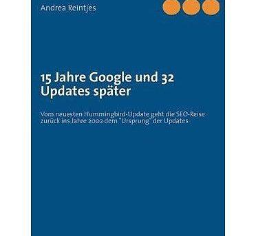 NEW 15 Jahre Google Und 32 Updates Spater (German Edition) by Andrea Reintjes