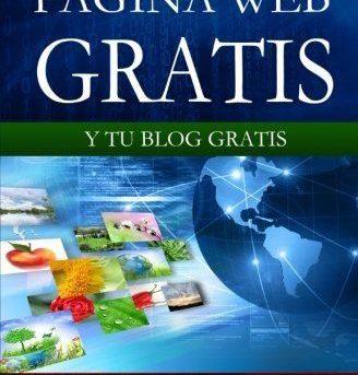 NEW Cómo hacer tu propia página web gratis: y tu blog gratis (Spanish Edition)