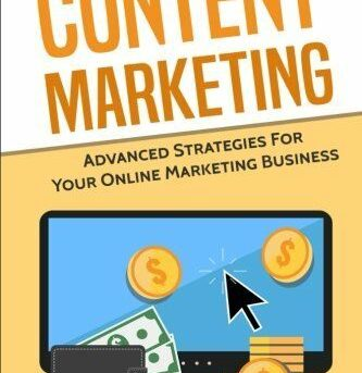 NEW Content Marketing: Advanced Strategies For Your Online Marketing Business