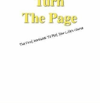 NEW Turn the Page: The First Workbook to Plot Your Life's Course