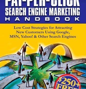 Pay-Per-Click Search Engine Marketing Handbook: Low Cost Strategies for Attracti