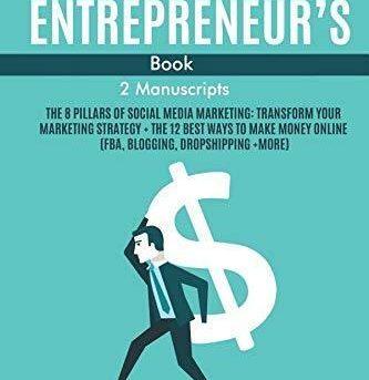 The Online Business & Entrepreneur's Book (2 Manuscripts): The 8 Pillars of Soci