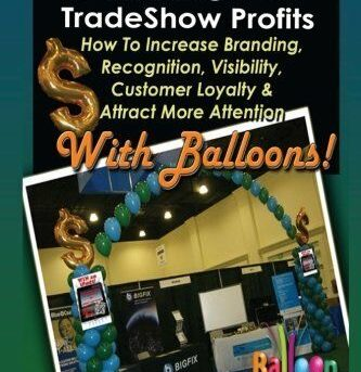 The Ultimate Guide To Inflating Your Tradeshow Profits; How to Increase Branding