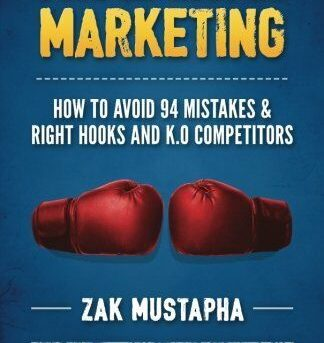 Undefeated Marketing: How to Avoid 94 Mistakes & Right Hooks and K.O. Competitor