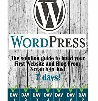 WordPress:: The Ultimate solution guide to build your first website and blog fro