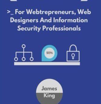 Wordpress Security Essentials:: For Webtrepreneurs, Web Designers And Informatio
