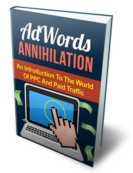 adwords annihilation PDF eBook with Master Resell Rights