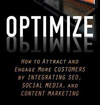 Optimize: How to Attract and Engage More Customers by Integrating SEO, Social M