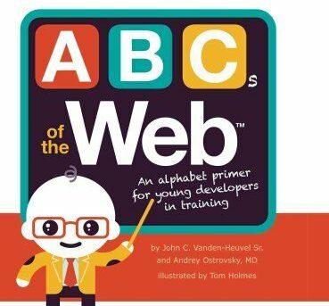 ABCs of the Web by John C Vanden-Heuvel 9781499803129 (Board book, 2016)