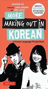 More Making Out in Korean : A Korean Language Phrase Book, Paperback by Seo, ...