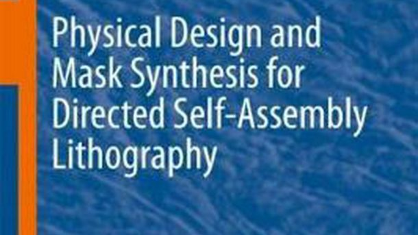 Physical Design and Mask Synthesis for Directed Self-Assembly Lithography by Seo