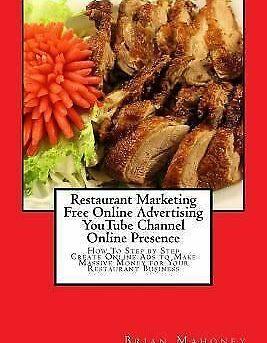 Restaurant Marketing Free Online Advertising Youtube Channel Online Presence ...